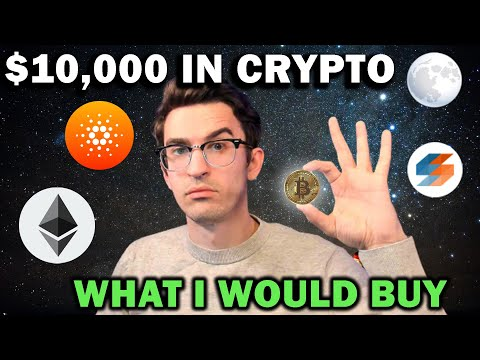 What Cryptocurrencies Would I Buy With $10,000?