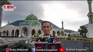 #Quotes_Jumat_Ke_22                                             MASJID AGUNG NATUNA - Kepulauan Riau