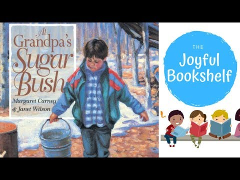 ???? At Grandpa's Sugar Bush ???? | Read Aloud for Kids! | Calming Bedtime Stories