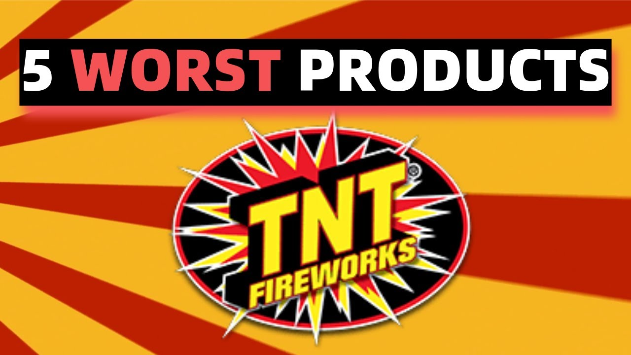 Top 5 Worst TNT Fireworks Products - California Safe & Sane (2020)