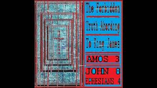 THE FORBIDDEN TRUTH AKORDING TO KING JAMES AMOS 3 JOHN 8 EPHESIANS 4 podcast thumbnail