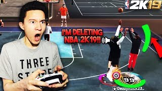 99 OVERALL MAKES ME DELETE NBA 2K19… NBA 2K19 Ragetage/Funny Moments #5 (NBA 2K19 MyPark)