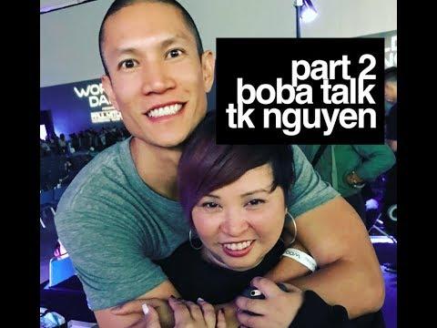 Boba Talk Ep. 37 - TK Nguyen (PART 2)