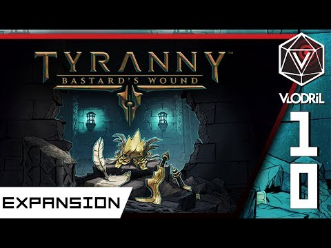 Finale - Tyranny DLC - The Bastard's Wound - Let's Play Tyranny DLC Part 10 - Indie Roleplaying Game