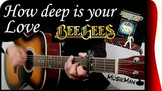 HOW DEEP IS YOUR LOVE 💖 - Bee Gees / GUITAR Cover / MusikMan #101