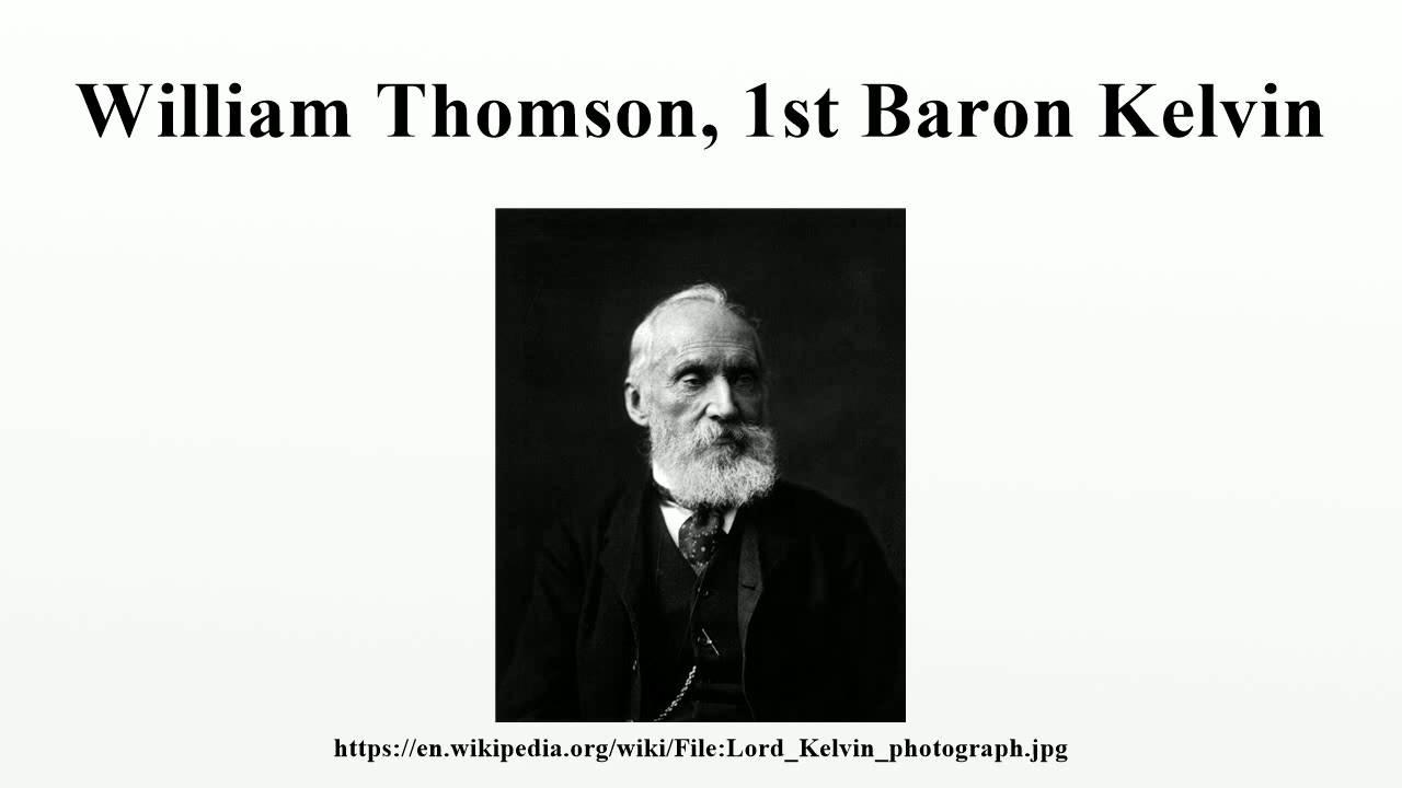 William Thomson 1st Baron Kelvin Youtube