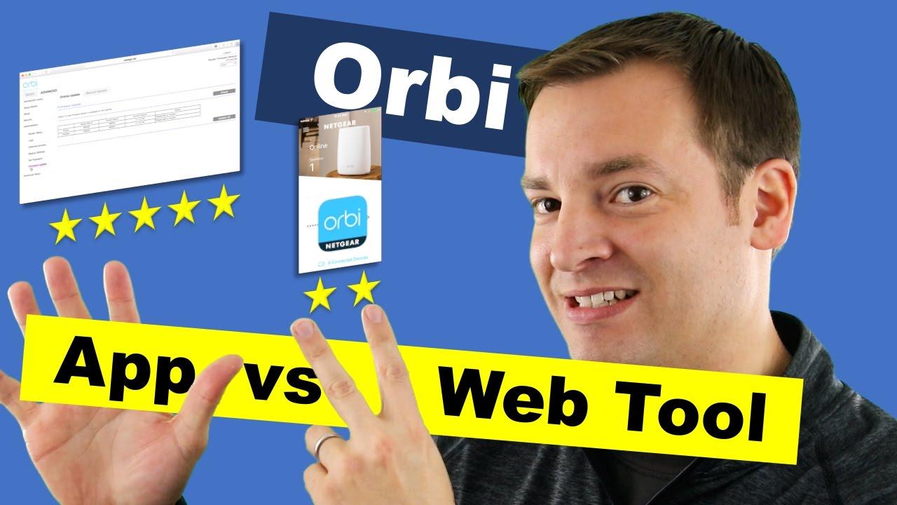 Netgear Orbi App vs Web Tool - Why Does the App get 2 Stars?