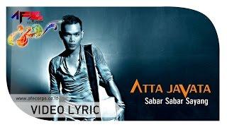 Video Atta Javata - Sabar Sabar Sayang (Official Lyric Video) download MP3, 3GP, MP4, WEBM, AVI, FLV Mei 2018