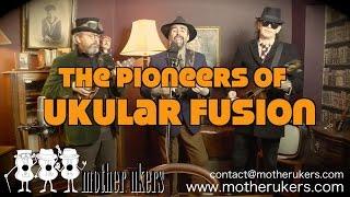 Mother Ukers Pioneers of Ukuar Fusion ukulele band Show Reel