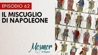 Il miscuglio di Napoleone - Mesmer in pillole 062