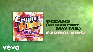 Capitol Kids! - Oceans (Where Feet May Fail) (Lyric Video)