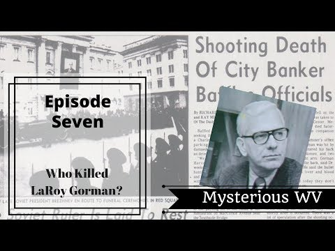 The Murder of LaRoy Gorman | Mysterious WV - YouTube
