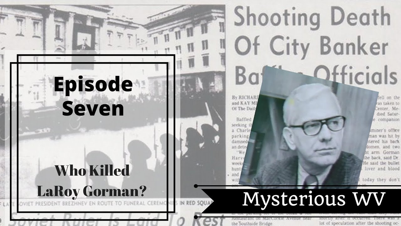 The Murder of LaRoy Gorman | Mysterious WV