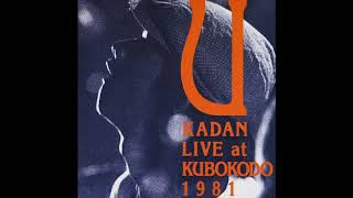 it was recorded in Live at KUBOKODO 1981 / 1994 CD sale on https://...