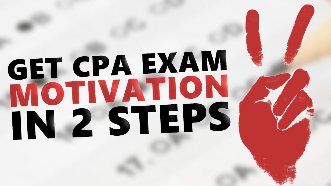 how to stay motivated while studying for the cpa exam youtube