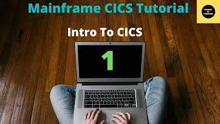 Mainframe Basics CICS - TUTORIAL -1