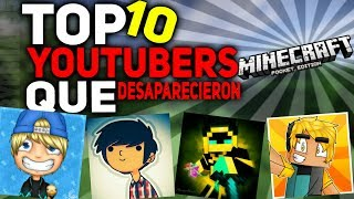 TOP 10 YOUTUBERS DE MCPE QUE DESAPARECIERON DE YOUTUBE