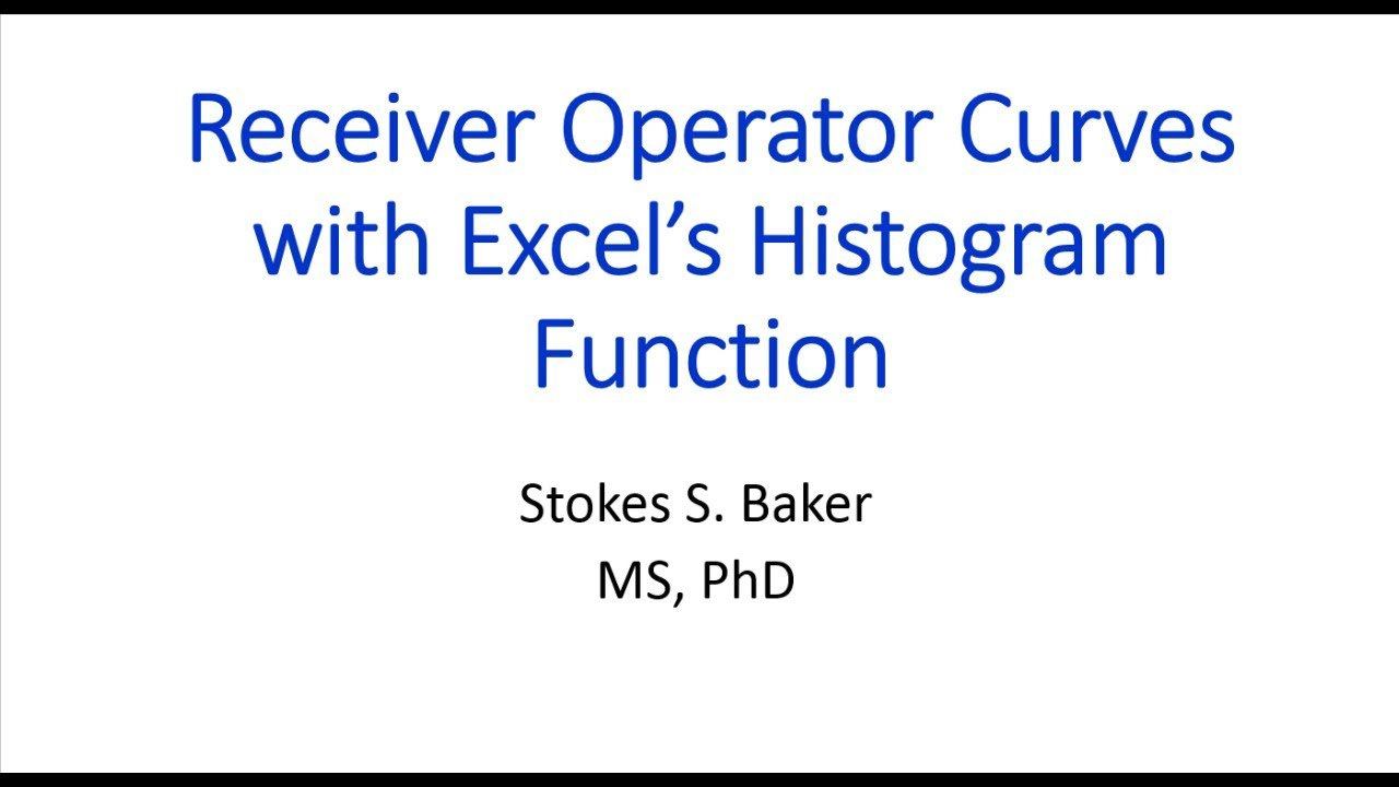 Receiver Operating Characteristic Curves with Excel Histogram Function