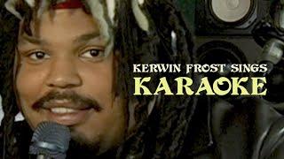 Kerwin Frost Sings Karaoke