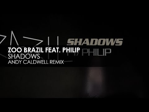 Zoo Brazil featuring Philip - Shadows (Andy Caldwell Remix) mp3