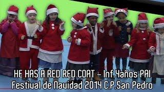 HE HAS A RED RED COAT - Inf.4años PAI - Festival de Navidad 2014 C.P.San Pedro