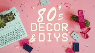 FRIGGIN' CUTE 80's INSPIRED DECOR & DIYs