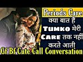 Periods Care  Very Cute Call Conversation  Tumko Toh Care Bhi Karte Nhi Aati  Mr.Loveboy