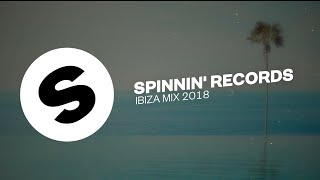 Spinnin' Records Ibiza Mix 2018
