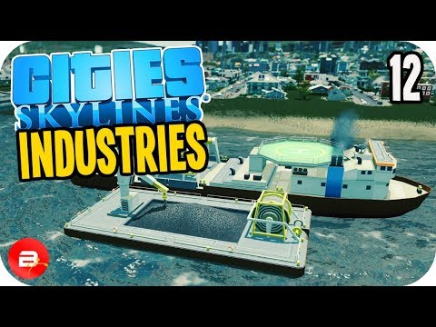 Cities: Skylines Industries - Car Factory & Seabed Mining! #12 (Industries DLC)