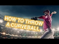 The Science Behind A Perfect Curveball