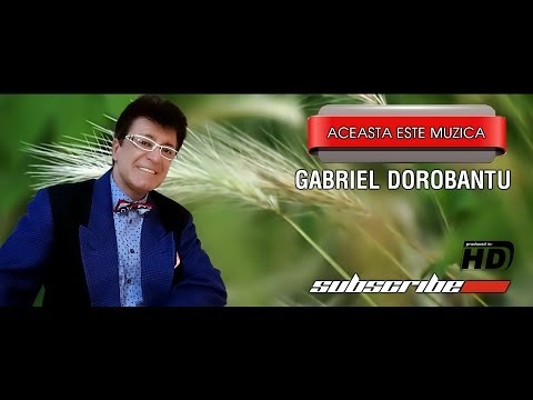 Gabriel Dorobantu - Aceasta este muzica