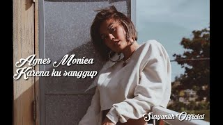 Download Agnes monica - karena ku sanggup (lirik)