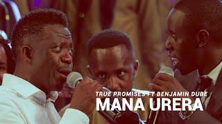Mana Urera By Tŗue Promises Feat Benjamin Dube (Official Video ) Gospel Praise & Worship Song.