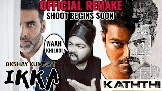 AKSHAY KUMAR'S IKKA OFFICIAL REMAKE OF KATHTHI | CONFIRMED | DOUBLE ROLE | JAGAN SHAKTI | SHOOT SOON