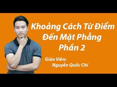 Khoảng Cách Điểm Đến Mặt Phẳng (P2)-  Thầy Nguyễn Quốc Chí - Tuyensinh247
