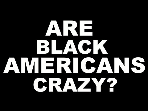 IS BLACK AMERICA CRAZY? A Black Canadian wants to know.