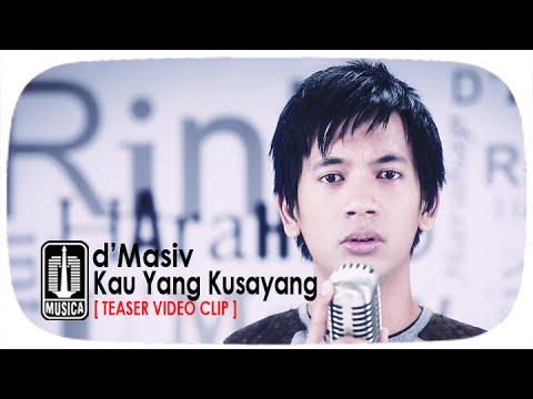 d'Masiv - Kau Yang Ku Sayang [Teaser Video Clip]