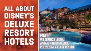 All About Disney's Deluxe Resort Hotels - Part 1