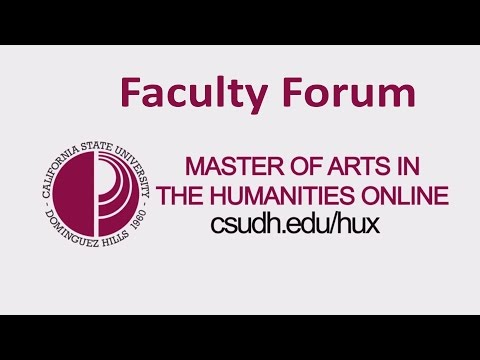 Masters of Arts in The Humanities (ONLINE) @ CSUDH (Faculty Forum)