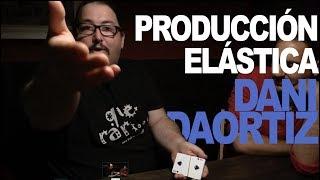Dani DaOrtiz, Producción Elástica