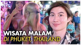 JALAN JALAN MALAM DI PHUKET THAILAND