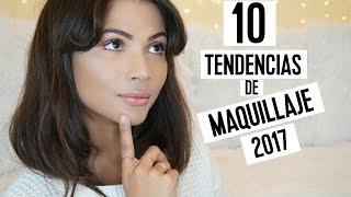 10 tendencias de maquillaje en el 2017 | Lo que estara de moda | Doralys Britto
