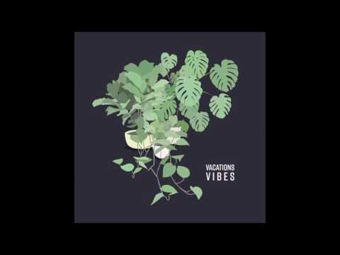VACATIONS - Vibes (Album)