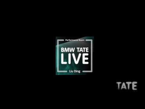 Liu Ding – BMW Tate Live: Performance Room