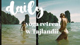 DAILY 42 || yoga retreat w Tajlandii ♡