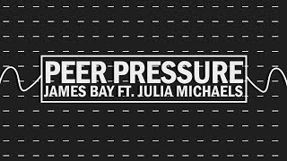 James Bay ft. Julia Michael - Peer Pressure (Lyrics)