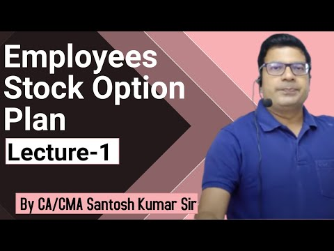 Employees stock option plan (ESOP) lecture 1 by CA/CMA Santosh kumar