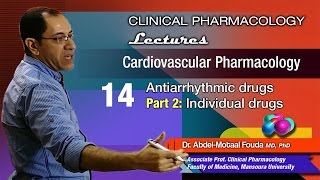 Cardiovascular Pharmacology - 14 - Anti-arrhythmic drugs (Part-2)