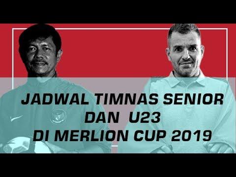 JADWAL TIMNAS SENIOR DAN  U23  DI MERLION CUP 2019