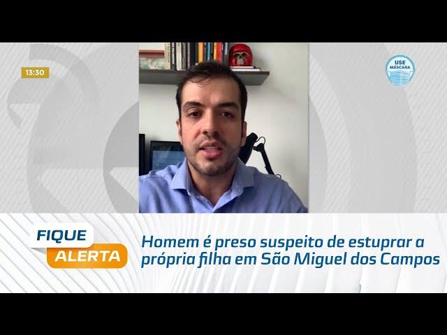Homem é preso suspeito de estuprar a própria filha em São Miguel dos Campos